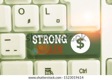 Writing note showing Strong Brain. Business photo showcasing own firm attitudes and opinions and are not easily influenced White pc keyboard with note paper above the white background.