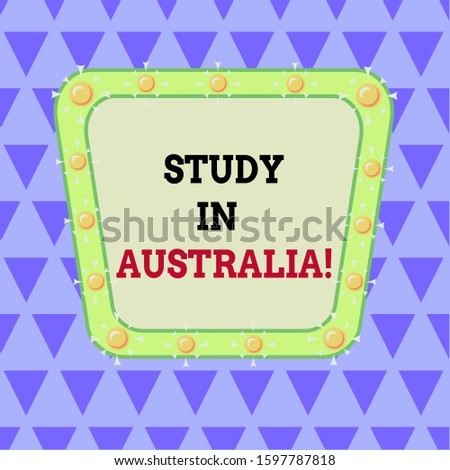 Writing note showing Study In Australia. Business photo showcasing going into foreign country order complete your studies Asymmetrical uneven shaped pattern object multicolour design.