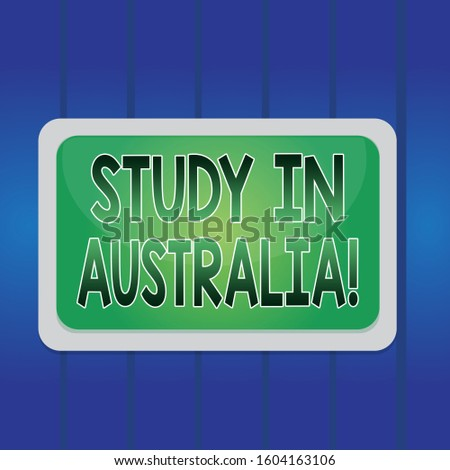 Writing note showing Study In Australia. Business photo showcasing going into foreign country order complete your studies Board rectangle white frame empty blank space fixed color surface plank.