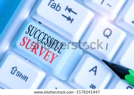 Writing note showing Successful Survey. Business photo showcasing measure of opinions or experiences of a group of showing.