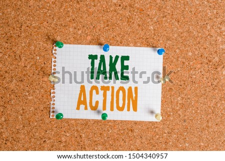 Writing note showing Take Action. Business photo showcasing to do somethingoract in order to get a particular result Corkboard size paper thumbtack sheet billboard notice board.