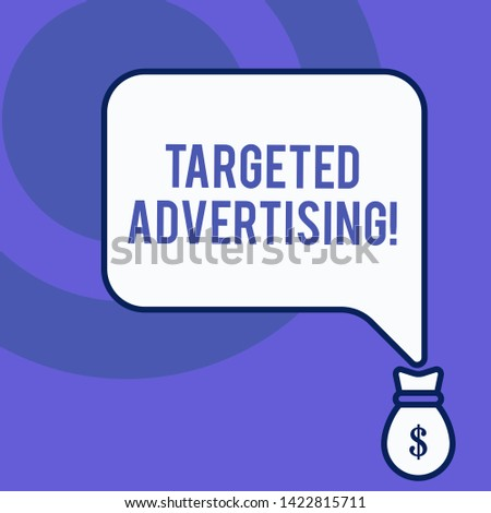 Writing note showing Targeted Advertising. Business photo showcasing Online Advertisement Ads based on consumer activity Front view speech bubble pointing down dollar USD money.
