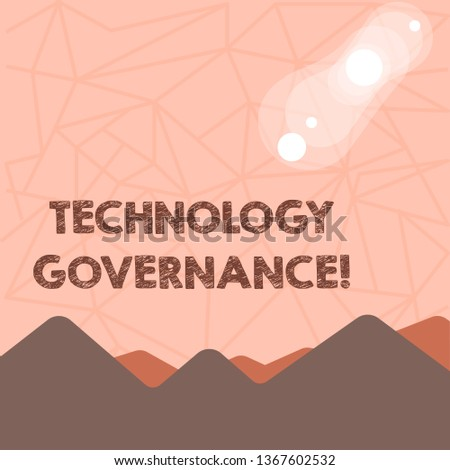 Writing note showing Technology Governance. Business photo showcasing framework that provide formal structure for institute View of Colorful Mountains and Hills Lunar and Solar Eclipse.