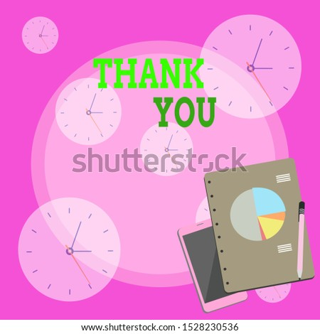 Writing note showing Thank You. Business photo showcasing replaying on something good or greetings with pleased way Layout Smartphone Off Ballpoint Notepad Business Pie Chart.