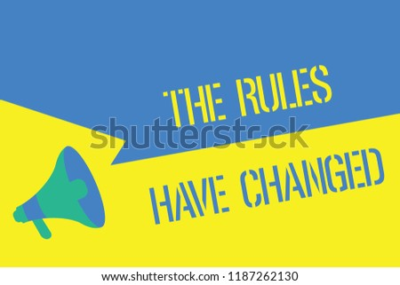 Writing note showing The Rules Have Changed. Business photo showcasing the agreement or Policy has a new set of commands