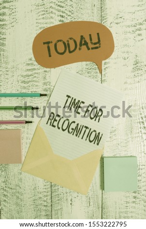 Writing note showing Time For Recognition. Business photo showcasing Acknowledgement Interval between Stimulus and Nature Envelop speech bubble paper sheet ballpoints notepads wooden background.