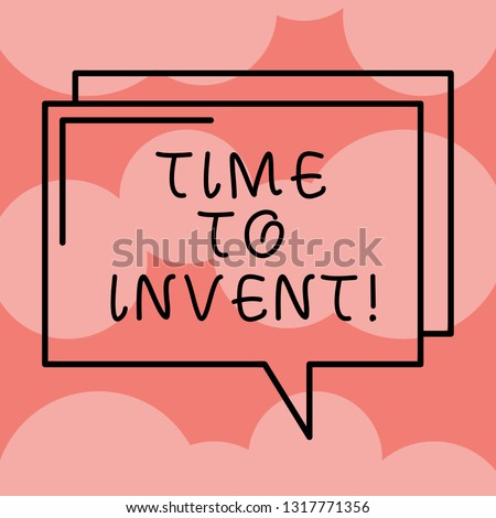 Writing note showing Time To Invent. Business photo showcasing Invention of something new different innovation creativity Rectangular Outline Transparent Comic Speech Bubble photo Blank Space.