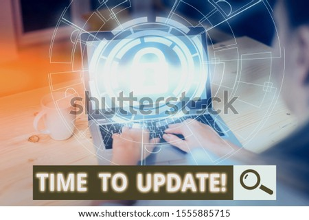 Writing note showing Time To Update. Business photo showcasing act updating something someone or updated version program Picture photo network scheme with modern smart device.