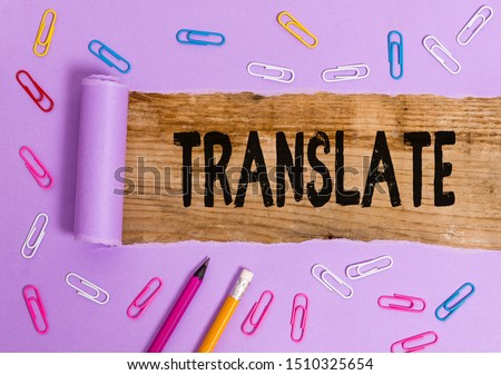 Writing note showing Translate. Business photo showcasing Another word with same equivalent meaning of a target language. #1510325654