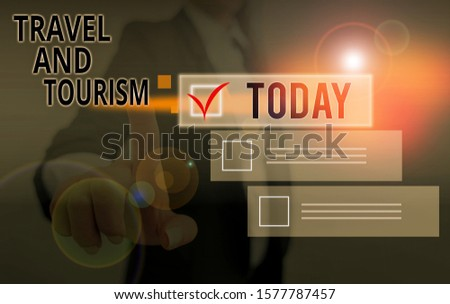 Writing note showing Travel And Tourism. Business photo showcasing Temporary Movement of People to Destinations or Locations.