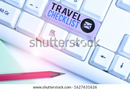 Writing note showing Travel Checklist. Business photo showcasing a list of things to be checked or done for the planned trip.