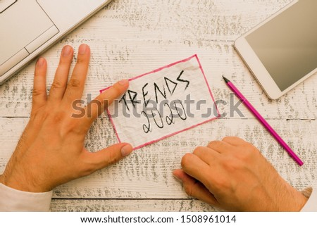Writing note showing Trends 2020. Business photo showcasing Upcoming year prevailing tendency Widely Discussed Online.