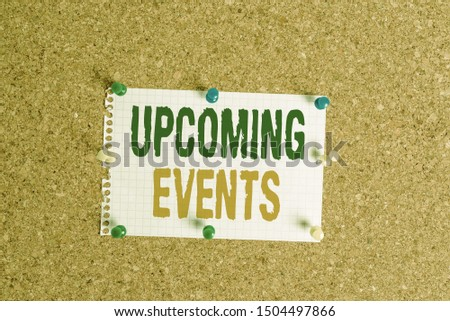 Writing note showing Upcoming Events. Business photo showcasing the approaching planned public or social occasions Corkboard size paper thumbtack sheet billboard notice board.