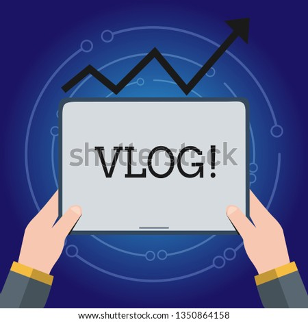 Writing note showing Vlog. Business photo showcasing Entertaining multimedia self broadcasting news reporting stories Hand Holding Tablet under the Progressive Arrow Going Upward.