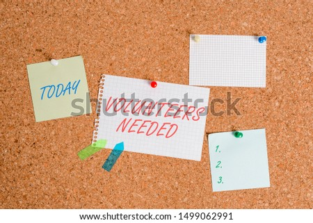 Writing note showing Volunteers Needed. Business photo showcasing need work or help for organization without being paid Corkboard size paper thumbtack sheet billboard notice board.