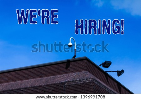 Writing note showing We Re Hiring. Business photo showcasing recently employ someone or pay someone to do particular job. #1396991708