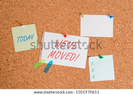 Writing note showing We Ve Moved. Business photo showcasing having strong feelings sadness or sympathy has said or done Corkboard size paper thumbtack sheet billboard notice board.