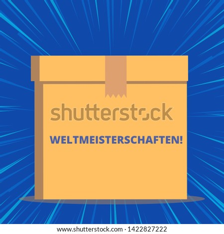 Writing note showing Weltmeisterschaften. Business photo showcasing World Championships World Cup of Sporting Competitions Close up front view brown cardboard sealed box lid. Blank background.