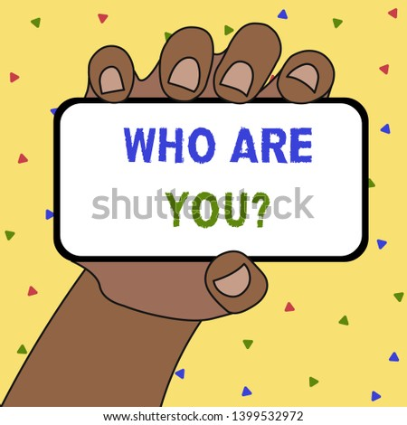 Writing note showing Who Are You Question. Business photo showcasing asking about someone identity or demonstratingal information.
