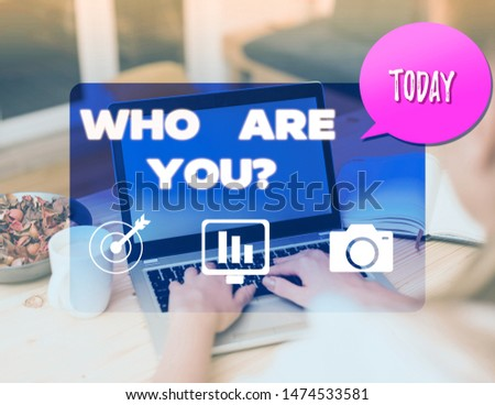 Writing note showing Who Are You question. Business photo showcasing asking demonstrating identity or demonstratingal information.