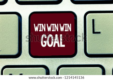 Writing note showing Win Win Win Goal. Business photo showcasing Approach that aims to satisfy all parties involved #1214145136