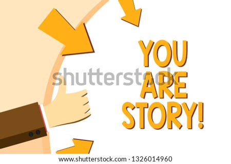 Writing note showing You Are Story. Business photo showcasing Your stories count and are important worth to tell everybody.