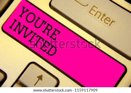 Writing note showing You re are Invited. Business photo showcasing Please join us in our celebration Welcome Be a guest Keyboard pink key Intention computer computing reflection document. #1159117909