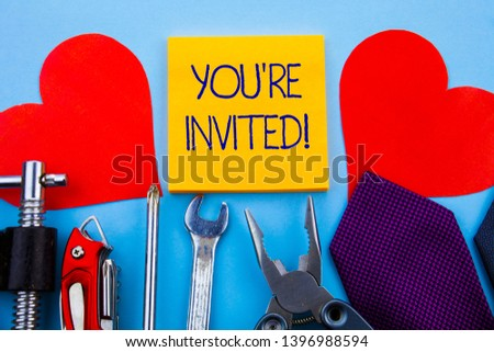 Writing note showing You Re Invited. Business photo showcasing make a polite friendly request to someone go somewhere. #1396988594