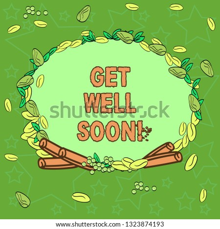 Writing note showingGet Well Soon. Business photo showcasing Wishing you have better health than now Greetings good wishes Wreath Made of Different Color Seeds Leaves and Rolled Cinnamon photo.