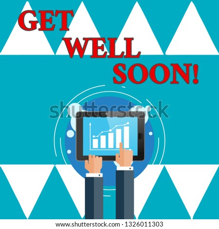 Writing note showingGet Well Soon. Business photo showcasing Wishing you have better health than now Greetings good wishes.
