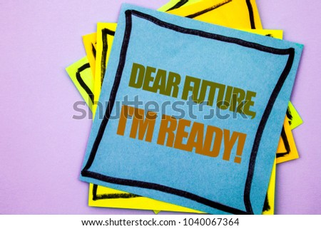 Writing text showing  Dear Future, I Am Ready. Business photo showcasing Inspirational Motivational Plan Achievement Confidence written sticky note paper the pink background. #1040067364