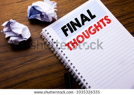 Writing text showing Final Thoughts. Business concept for Conclusion Summary Text written on notebook notepad note paper on wooden background with folded paper meaning thinking for idea #1035326335