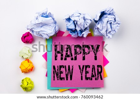 Writing text showing Happy New Year written on sticky note in office with screw paper balls. Business concept for Christmas Celebration on white isolated background. #760093462
