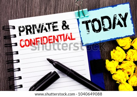 Writing text showing  Private And Confidential. Business photo showcasing Security Secret Sensitive Classified Information written notebook book paper the wooden background Today
