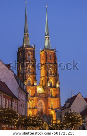 Wroclaw Cathedral. Wroclaw, Lower Silesian, Poland. #581725213
