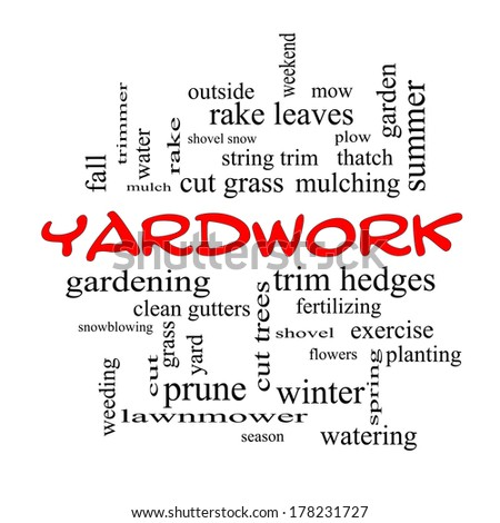 Yardwork Word Cloud Concept in red caps with great terms such as cut grass, mow, prune and more.
