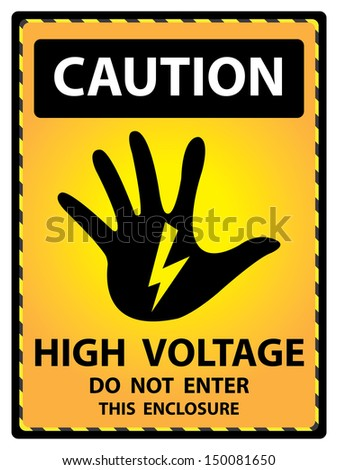 Yellow Caution Plate For Safety Present By High Voltage Do Not Enter This Enclosure Text With Hand and Electric or Thunderbolt Sign Isolated on White Background