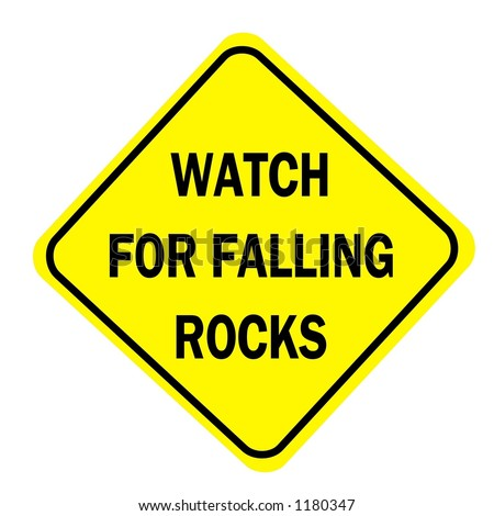 http://image.shutterstock.com/display_pic_with_logo/10690/10690,1144460421,56/stock-photo-yellow-diamond-watch-for-falling-rocks-traffic-sign-isolated-on-a-white-background-1180347.jpg