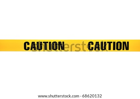 "Yellow plastic ""Caution"" tape isolated on white background"