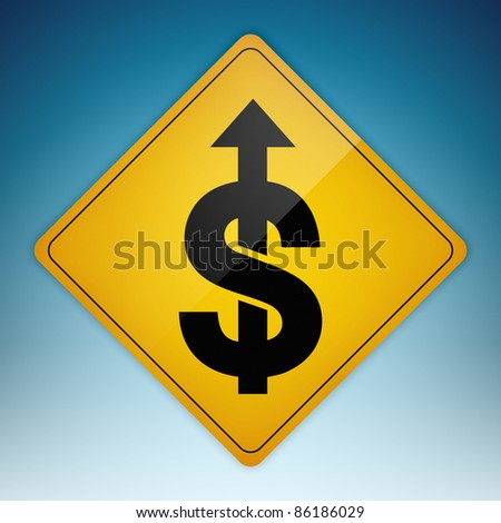 Yellow road sign with dollar symbol shaped path pointing up. Clipping path of sign is included.