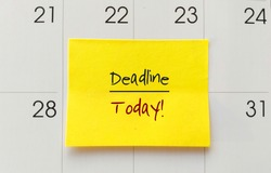 Yellow sticky note on date calendar  with text written DEADLINE TODAY! concept of self warning to get job done ontime in very tight deadline to meet customers expectation