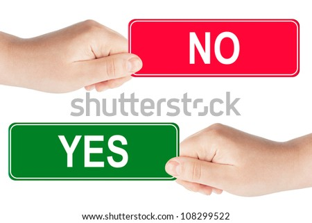 Yes and No traffic sign in the hand on the white background