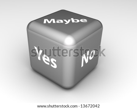 Yes, maybe, no? Take a chance! - stock photo