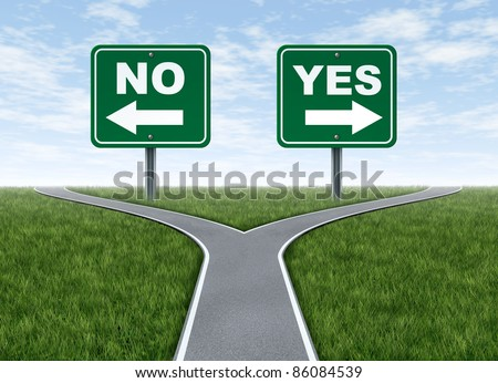 Yes or no decision symbol represented by a forked road with a road sign saying yes and another saying no with arrows for turning in the direction that is chosen after facing the difficult dilemma.