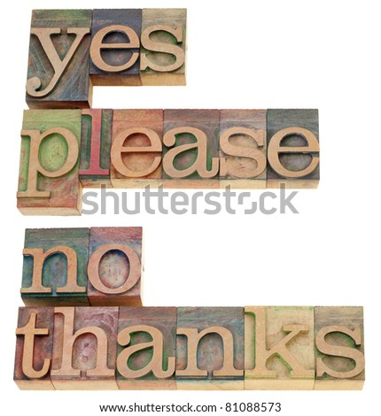 yes please, no thanks - two isolated phrases in vintage wood letterpress printing blocks