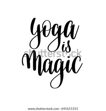 Yoga Is Magic Black And White Motivational And Inspirational