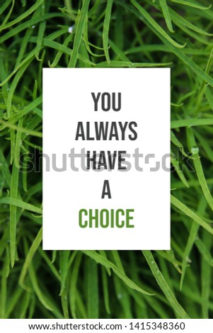 You always have a choice motivational poster