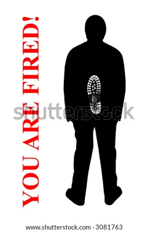 You are fired! Isolated on wtite background