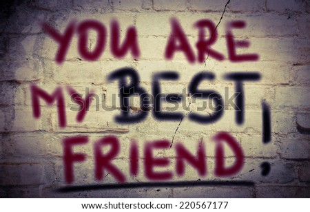 My best friend?