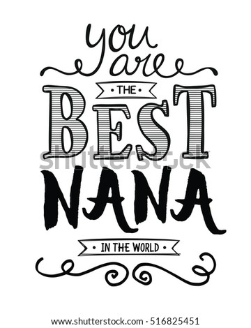 You are the best Nana in the World Typographic Art Award Printable Poster Card Graphic